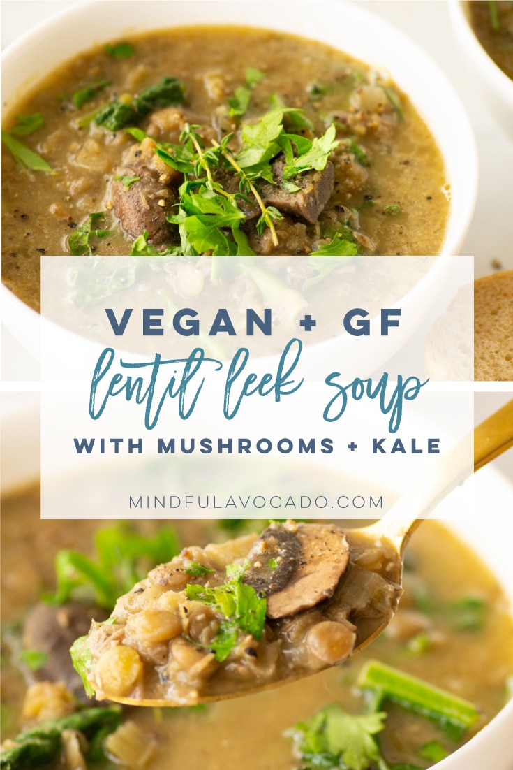 Ready your soup pot and make this easy vegan lentil leek soup! With the addition of mushrooms and kale, this healthy and filling meal is perfect for dinner in Fall or Winter. #soup #vegan #vegetarian #healthy #lentilsoup #mushroomsoup #leeks #weeknightmeal | Mindful Avocado