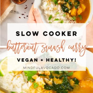 This butternut squash curry recipe is SO easy to make and healthy! Naturally vegan and gluten-free, this dinner recipe is a must try! #butternutsquashcurry #weeknightmeal #vegan #glutenfree #healthy #slowcooker | Mindful Avocado