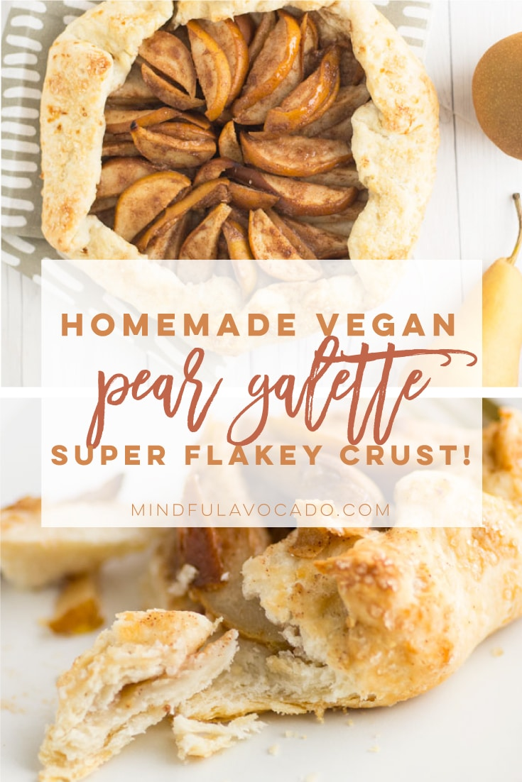 Pear galette also known as a rustic pie is perfect for holiday baking! Fresh pears paired with a vegan flakey crust is the ultimate dessert recipe. #galette #veganbaking #pears #peargalette #veganpie #veganthanksgiving | Mindful Avocado