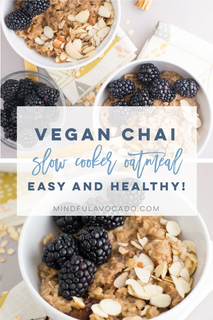 Vegan slow cooker oatmeal with chai spice is the BEST breakfast recipe! So easy to make and beyond comforting! Top with apples, nuts, or brown sugar. #slowcookeroatmeal #veganoatmeal #veganbreakfast #healthybreakfast #easy | Mindful Avocado