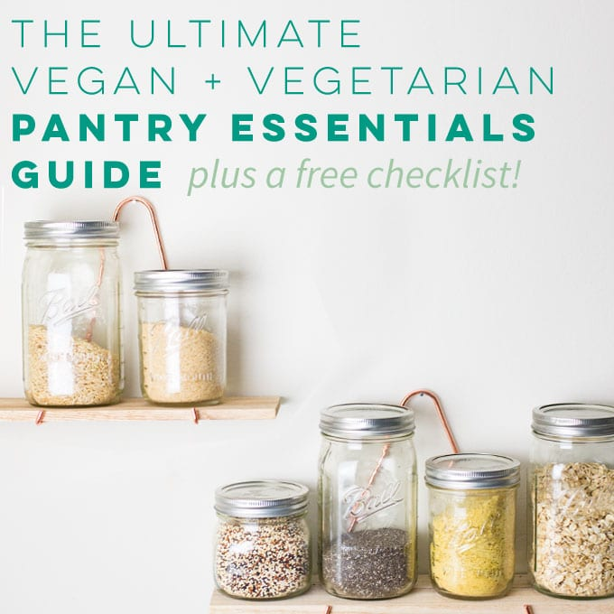Pantry Essentials for Vegans and Vegetarians (Plus a Free Checklist!)