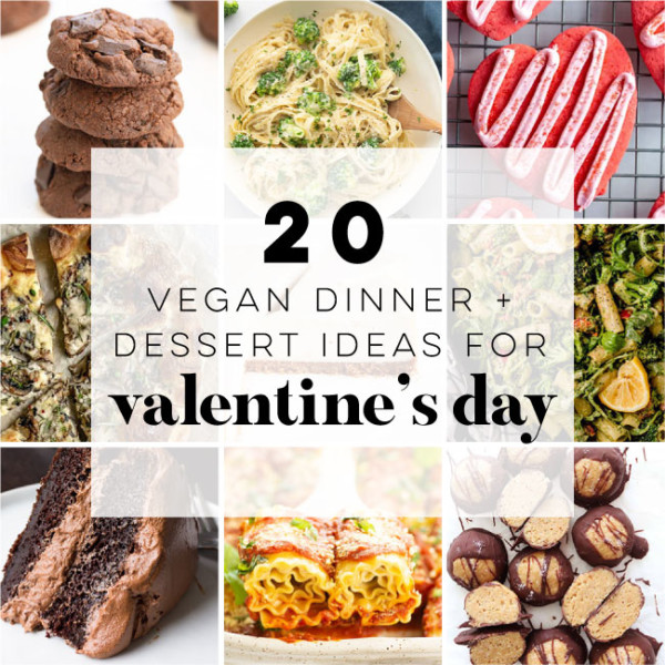20 vegan valentines recipes both dinner and dessert