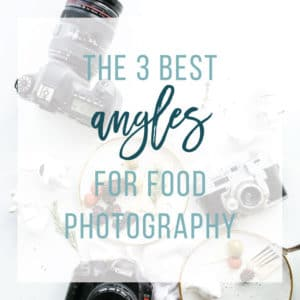 a comprehensive guide explaining different angles in food photography