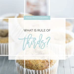 Food Photography Composition: Rule of Thirds -- Learn about the basic photography composition concept - rule of thirds - and how it is useful for food photography! #nikon #canon #foodphotography #tips #resources | mindfulavocado