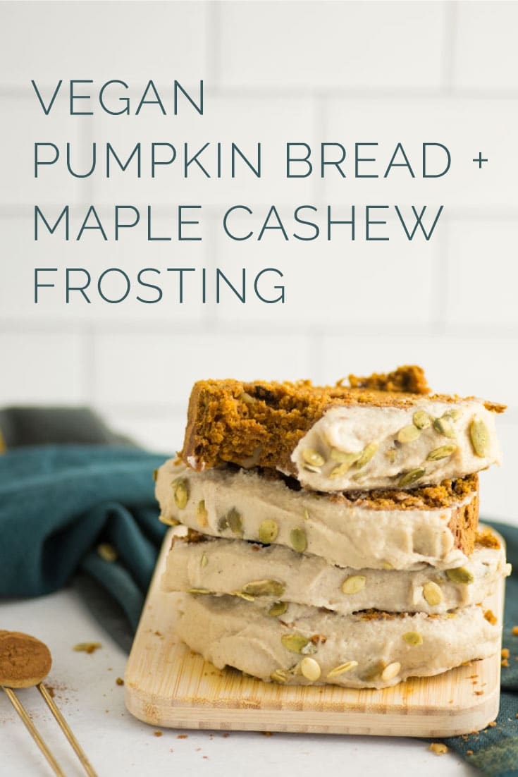 Vegan Pumpkin Bread with Maple Cashew Frosting -- This easy pumpkin bread recipe only requires one bowl and a hand full of simple ingredients. Topped with a maple cashew frosting, this moist pumpkin bread recipe is the BEST! #fallrecipes #thanksgiving #holidays #vegan #dessert #pumpkin #pumpkinbread | Mindful Avocado