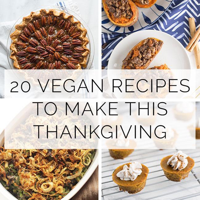 20 Vegan Recipes to Make this Thanksgiving