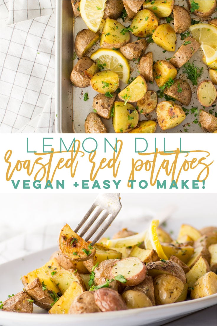 Lemon Dill Roasted Red Potatoes -- This oven roasted potato recipe is so easy to make and requires less than 10 ingredients. Perfect healthy side dish for dinner! #redpotatoes #roastedredpotatoes #lemondill #vegan #vegansidedish | Mindful Avocado