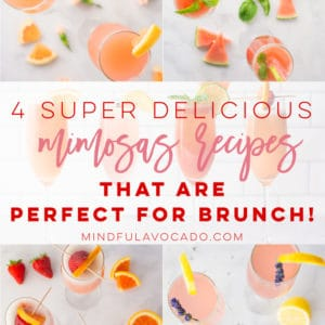 Learn how to make the perfect mimosa recipe plus 4 different recipes that will take your brunch to the next level! Fresh juice with champagne is all the ingredients you need. So easy to make and perfect for any occasion! #mimosas #mimosarecipe #strawberry #orangejuice #brunch #summer | Mindful Avocado