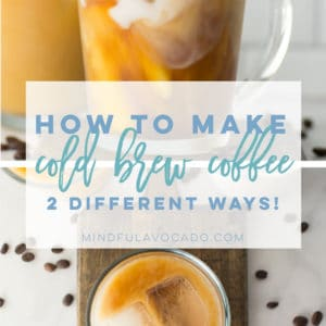 Cold brew coffee is SO EASY to make right at home! With two different methods, you'll get delicious coffee every time! This simple recipe is PERFECT! #coldbrewcoffee #coldbrew #vegan #frenchpress | Mindful Avocado