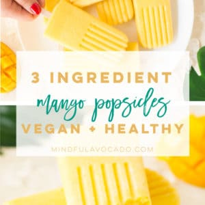 Homemade mango popsicles are so easy to make and are the perfect healthy dessert. Only require 3 ingredients and make the BEST vegan treat! #mango #homemadepopsicles #mangopopsicles #veganpopsicles #vegandessert | Mindful Avocado