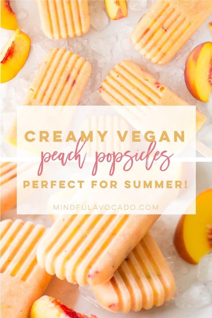 Peach popsicles are the PERFECT Summer dessert! Use fresh or frozen peaches to make these easy homemade peach popsicles. #peachpopsicles #popsiclerecipes #veganpopsicles #summerdessert #vegan | Mindful Avocado