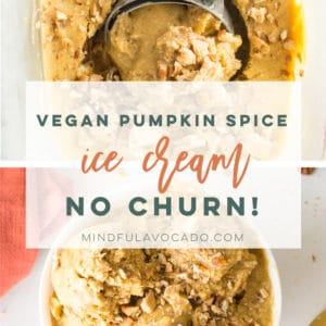 Vegan pumpkin spice ice cream recipe. Dairy-free pumpkin ice cream LOADED with pecans and cinnamon graham crackers, this dessert is so easy to make and healthy! #nicecream #veganicecream #pumpkinspice #nochurnicecream #dairyfree #vegan | Mindful Avocado