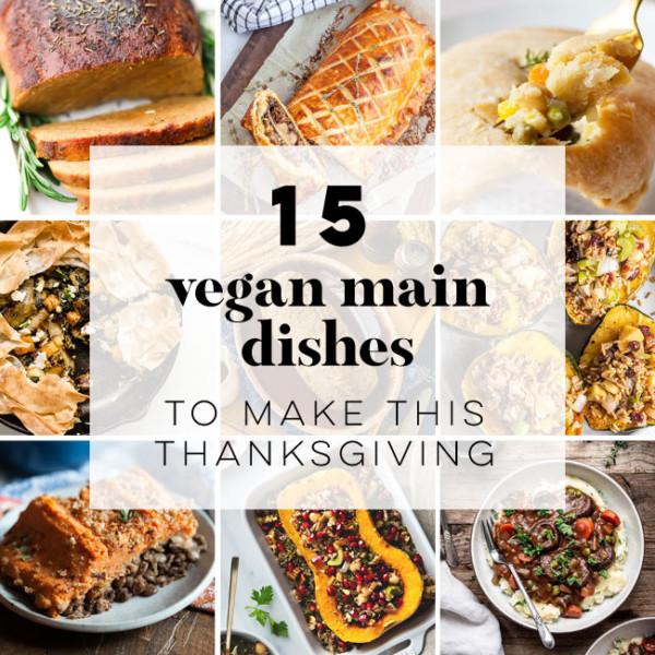 Vegan Thanksgiving main dishes