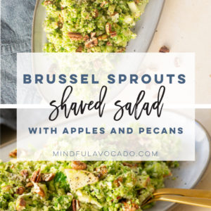 Shaved brussel sprout salad is perfect for the Fall! So easy to make and tastes delicious. #vegan #vegetarian #brusselsprouts #shavedbrusselsprouts #fallsalad #thanksgivingsidehealthy | Mindful Avocado