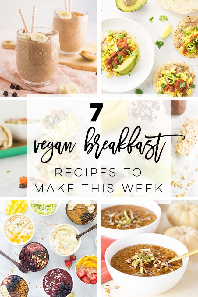 7 Vegan Breakfast Recipes to get you through the week! All these recipes are easy to make and healthy. From sweet and savory options, there\'s something here for everyone to enjoy! #veganbreakfast #easyveganbreakfast #healthyveganbreakfast #proteinveganbreakfast | Mindful Avocado