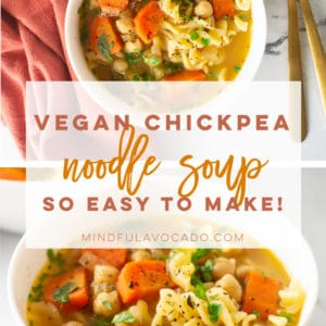 Vegan Chickpea Noodle Soup is the best plant-based dinner! Pair with warm bread for the best comfort meal. #vegansoup #veganchickennoodlesoup #chickpeanoodlesoup #vegandinner | Mindful Avocado