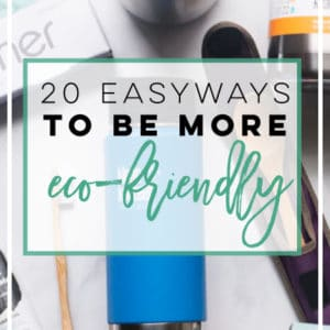 20 Ways to be More Eco-Friendly -- Learn some helpful tips and tricks on how to live a more sustainable life! These tips are easy to implement in your everyday life and will help your impact on the environment! #sustainableliving #ecofriendly #reduceplastic #recycle | Mindful Avocado