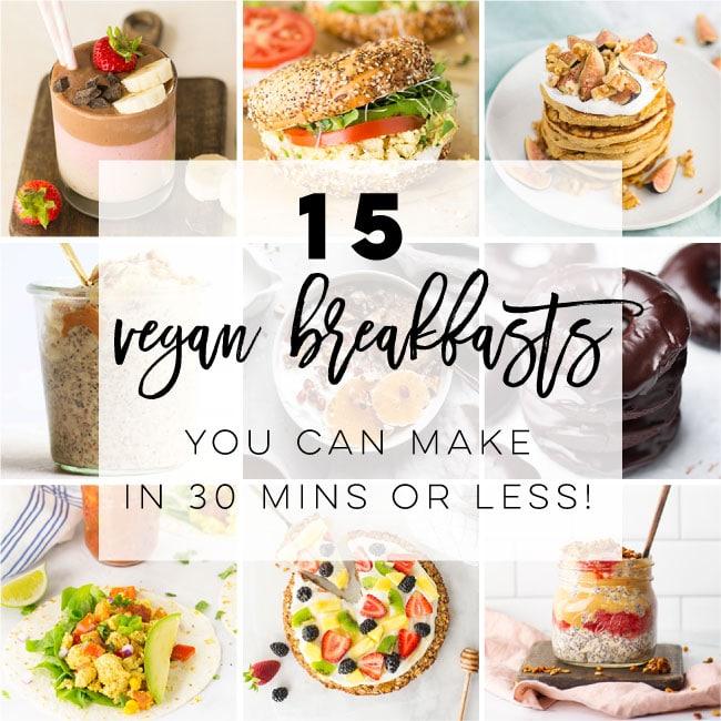 15 Quick and Easy Vegan Breakfast Recipes